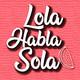 """Lola Habla Sola 1x04 - Libros de """"entre libros"""""""