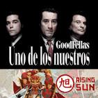 LODE 9x36 –Archivo Ligero– UNO de los NUESTROS (GOODFELLAS), Rising Sun