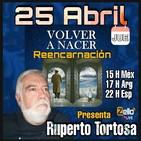 """""""VOLVER A NACER"""" REENCARNACION CON RUPERTO TORTOSA"""
