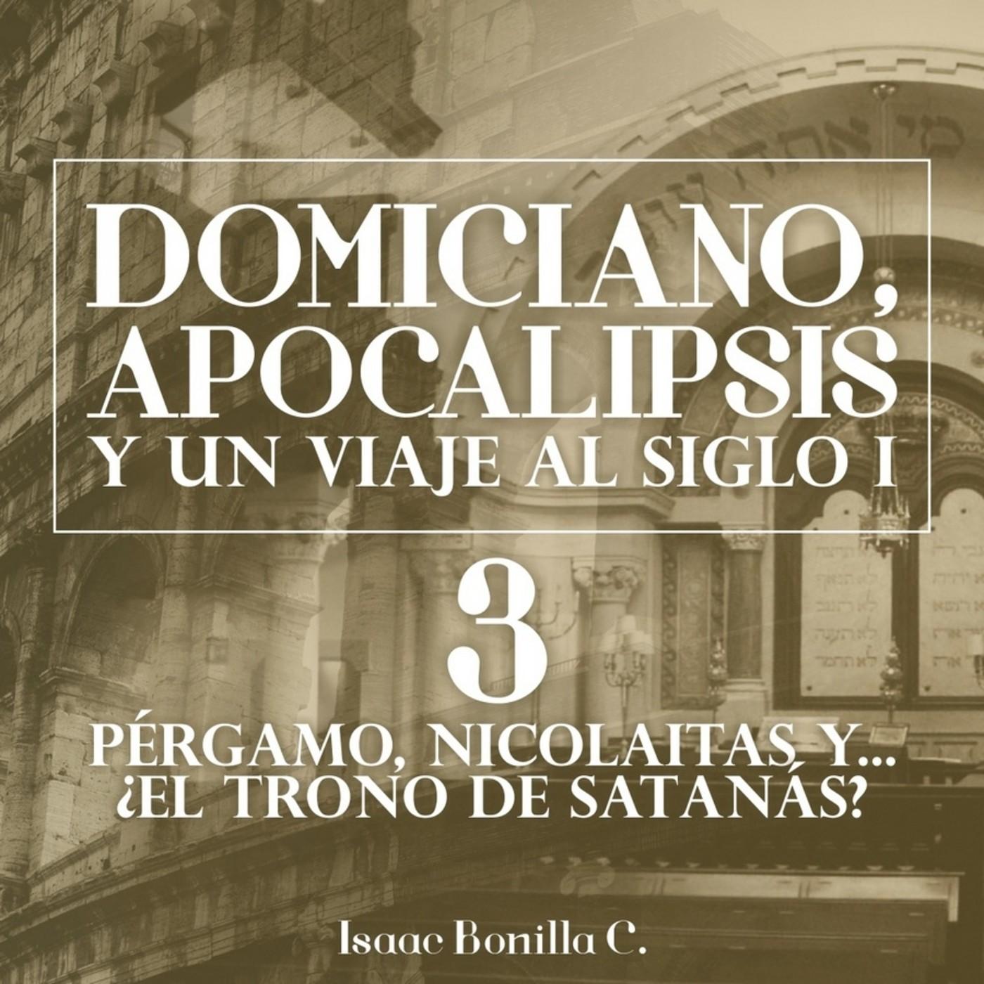03 Mensaje a las 7 comunidades Pte 3 Pérgamo, Nicolaitas y... ¿El trono de Satanás? - Isaac Bonilla C.