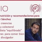 Episodio 81: Mitos de nutrición y recomendaciones para comer mejor, con Aitor Sánchez