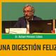 Una digestión feliz - Dr. Rafael Méndez Cobos
