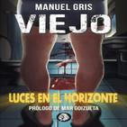 Luces en el Horizonte: VIEJO (Con Manuel Gris)