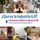 Fabricación aditiva e impresión 3D en la Industria 4.0