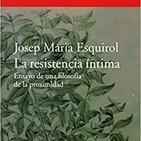 La resistencia intima. J.M. Esquirol. Recomendación