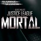 El Garaje del DeLorean 04x12: Especial JUSTICE LEAGUE: MORTAL (2007-2009)
