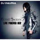 Dj Dalega - Michael Jackson Live Forever Mix