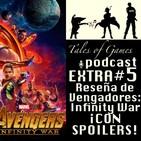 Reseña de Vengadores Infinity War ¡CON SPOILERS! - TALES OF GAMES PODCAST - EXTRA nº5