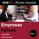 Empresas Felices – ALEX RÍOS / Club 21 – David Escamilla