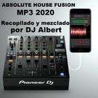 ABSOLUTE HOUSE FUSION MP3 2020 Recopilado y mezclado por DJ Albert
