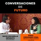 Conversaciones de futuro: Sonia Fernández-Vidal con David Escamilla Imparato