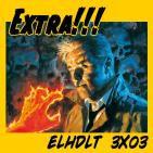 [ELHDLT] 3x03 Extra: Batgirl, Daredevil, Crossed, Hellblazer, Lazarus, Logicomix, Los Odiosos 8, El Renacido...