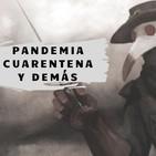 Pandemia, cuarentena y demás