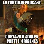 La Tortulia #59 - Gustavo II Adolfo, Parte I: Orígenes