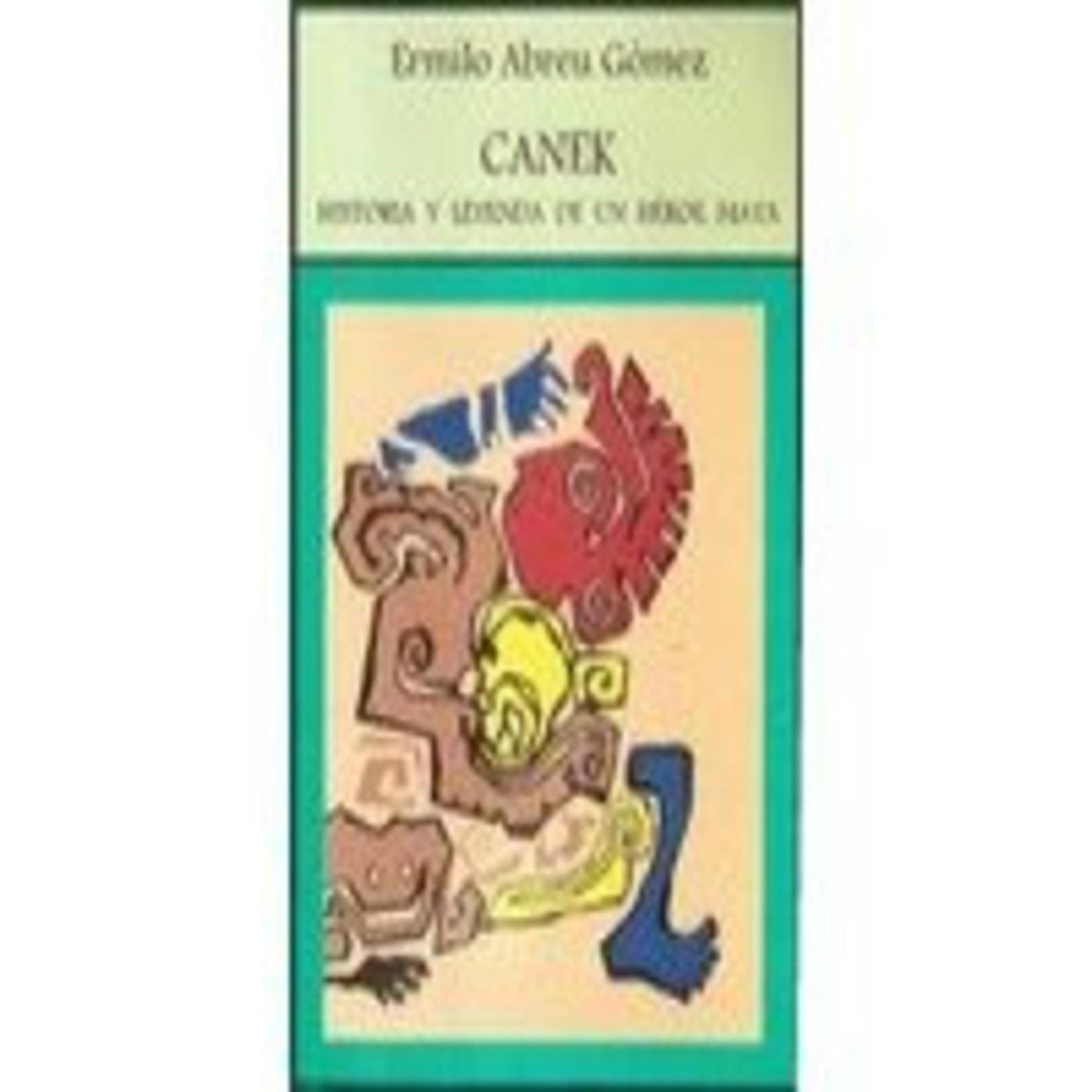 Canek-Ermilo Abreu Gomez (Radio Educacion)