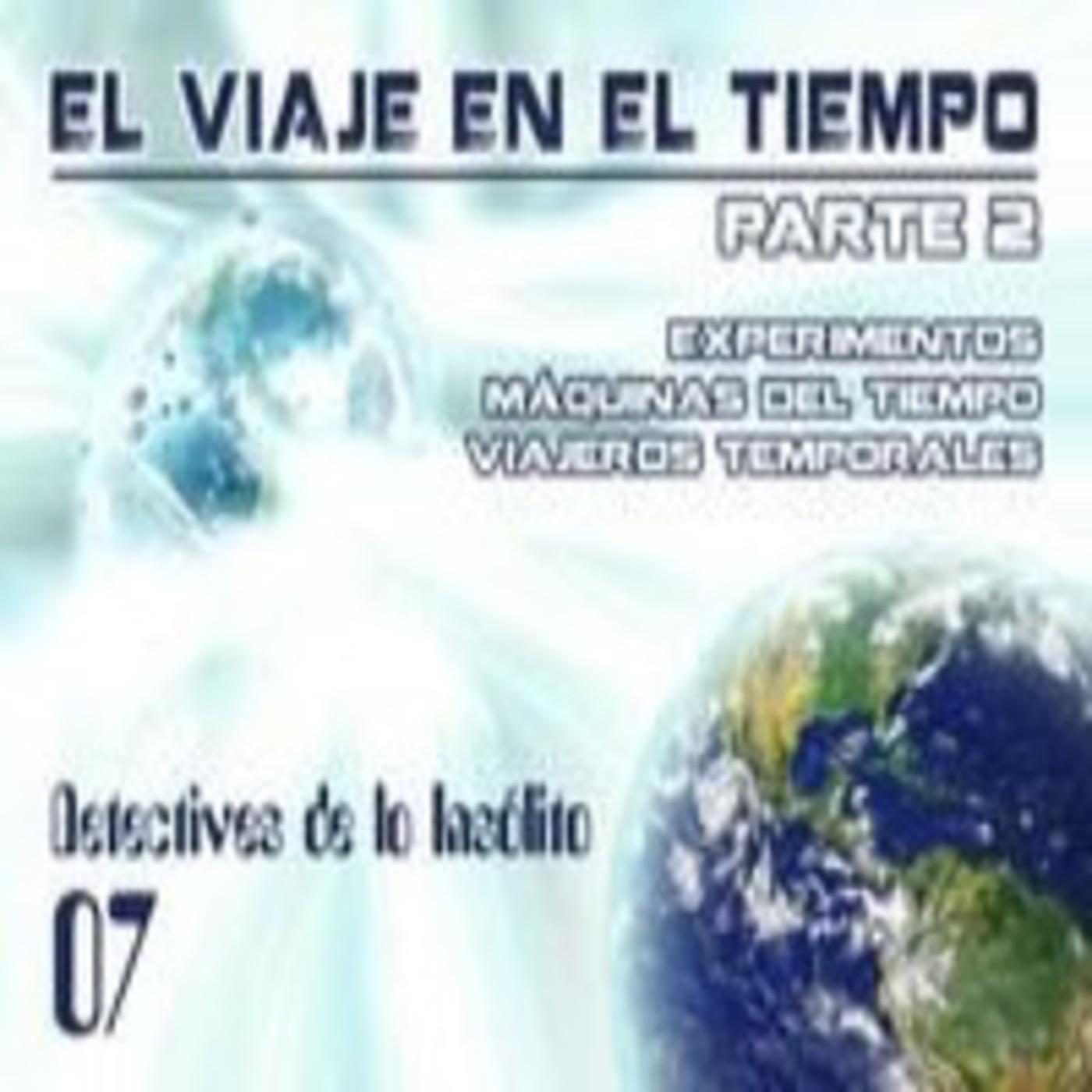 Detectives de lo Insólito 07: Los Viajes en el Tiempo (2ª Parte)