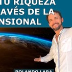 Descubre como tu Riqueza se aumenta a través de la Terapia Dimensional - Rolando Lara