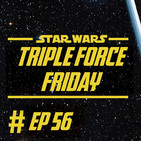 056 - Triple Force Friday
