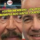 #OpiniónEnSerio: ¡En redes sociales clamor manipulado hacia #JuicioAFoxCalderónyPeña!. #GerardoHuVaOpina