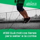 #38 Qué motivos tienes para saltar a la comba