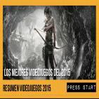 Press Start 16/01/16: Los mejores y peores Videojuegos del 2015