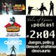 Juegos, pelis y Denver, el último dinosaurio - TALES OF GAMES PODCAST 2x04