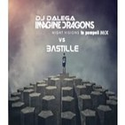 Dj Dalega - Imagine Dragons Vs Bastille - Night Visions to Pompeii Mix