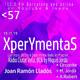 XperYmentaS_57. 19.11.19 Joan Ramón Lladós +A.Robert i Equip programa.