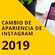 Instagram Cambia de Apariencia en 2019