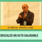 Andar descalzo, un acto saludable - Conferencia del Dr. Pablo Saz