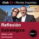 Reflexión Estratégica – MIQUEL LLADÓ / Club 21 – David Escamilla
