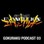 Gokuraku Podcast 03: Neon Genesis Evangelion