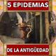 5 ejemplos de epidemias en la antigüedad