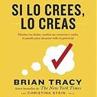 05 - Si lo crees, lo creas - Brian tracy