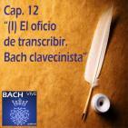 12 (I) El oficio de transcribir. Bach clavecinista