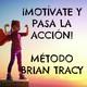 De la Motivación a la Acción- Método Brian Tracy