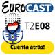 T2E08: Cuenta atrás! + Entrevista a VAL (Bielorrusia 2020
