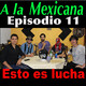 Esto es lucha Chicano y Kenshi Podcast a la Mexicana Episodio 11