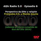 DaB Radio 5.0 Episodio 6 – Mónita, Protocolos, Anthony Sutton y la profecía cumplida