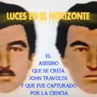 Luces en el Horizonte: EL ASESINO QUE SE CREÍA JOHN TRAVOLTA Y QUE FUE CAPTURADO POR LA CIENCIA.