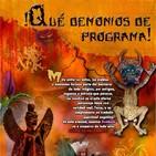 Programa 162: ¡QUÉ DEMONIOS DE PROGRAMA!