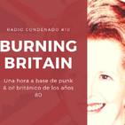 Radio Condenado #10 | Burning Britain | condenadofanzine.com