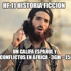HF.11 - 3GM-E5 Un califa español y conflictos en África