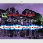 #podcast Misterios de Madrid - Juan Miguel Marsella - 6 En el Museo de Historia