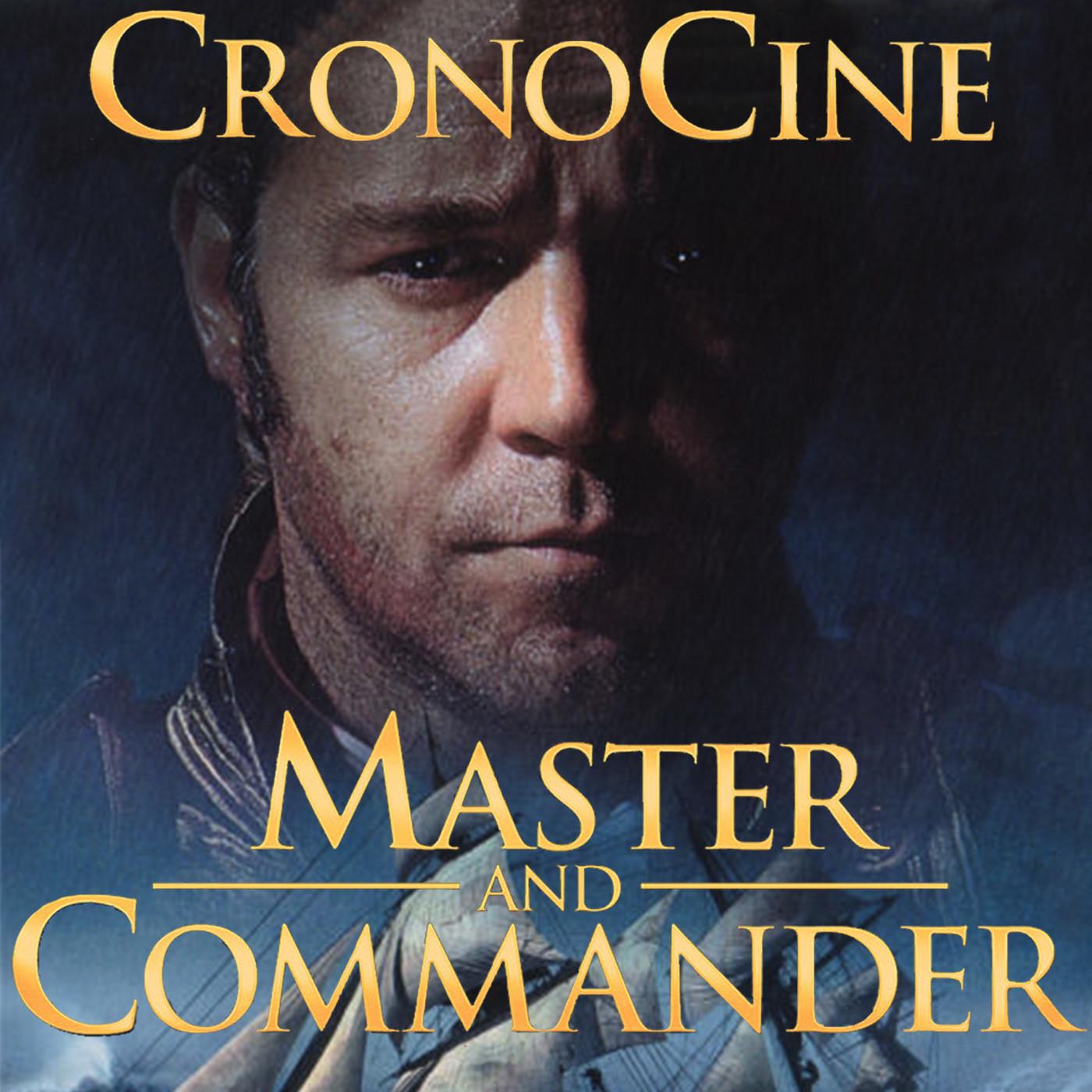 CronoCine 2x16: Master and Commander (Peter Weir, 2003)