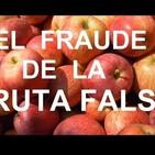 El timo de la fruta falsa,