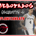 Planeta NBA - REBOTADOS. Ep.31.- 19/04/19