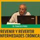 ¿CÓMO PODEMOS PREVENIR Y REVERTIR ENFERMEDADES CRÓNICAS? - Dr. Francisco Mata