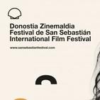 Especial Festival Internacional De Cine De San Sebastián 67. PARTE 2.