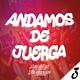 MIX ANDAMOS DE JUERGA (Episodio 3)